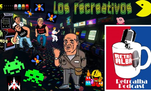 Podcast Episodio 20: Los recreativos, recuerdos de juventud.