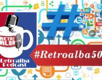 RetroAlba Podcast Episodio 50: Especial nostalgia para tod@s.