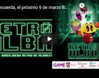 Video: ¡Recuerda, el próximo 9 de marzo llega Retroalba 2019!